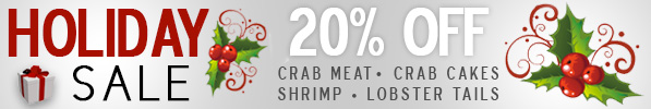 2014 Holiday Sale - 20% off crab cakes, crab meat, shrimp, lobster tails